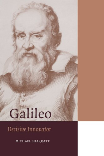 Galileo: Decisive Innovator (Cambridge Science Biographies) - Michael Sharratt