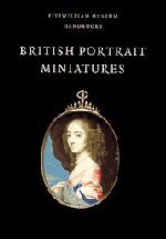 British Portrait Miniatures (Fitzwilliam Museum Handbooks) - Graham Reynolds