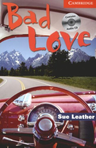Bad Love Level 1 Beginner/Elementary Book with Audio CD Pack (Cambridge English Readers) - Sue Leather