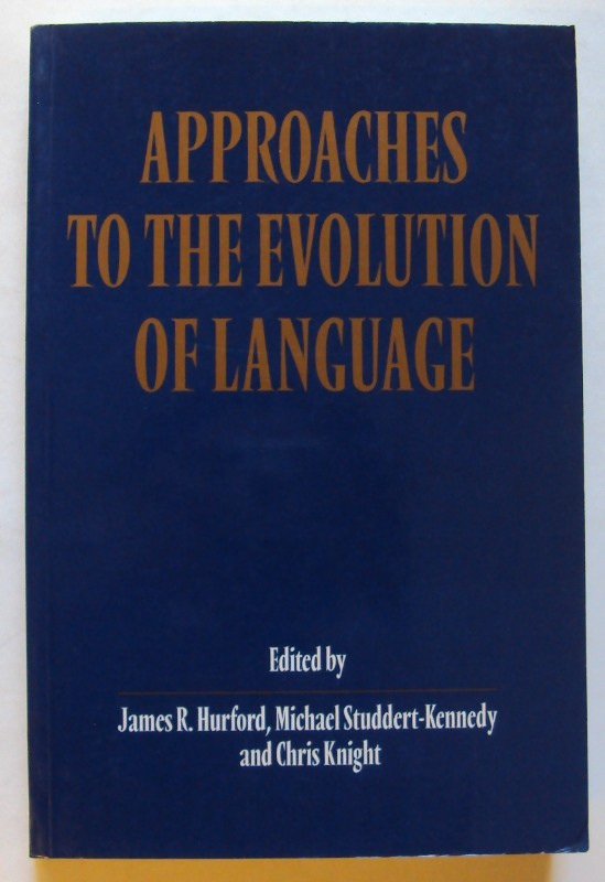 Approaches to the Evolution of Language. Social and Cognitive Bases. With figures - Hurford, James R. / Studdert-Kennedy, Michael / Knight, Chris (Ed.)