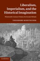 Liberalism, Imperialism, and the Historical Imagination: Nineteenth-Century Visions of a Greater Britain