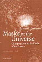 Masks of the Universe: Changing Ideas on the Nature of the Cosmos - Edward Harrison