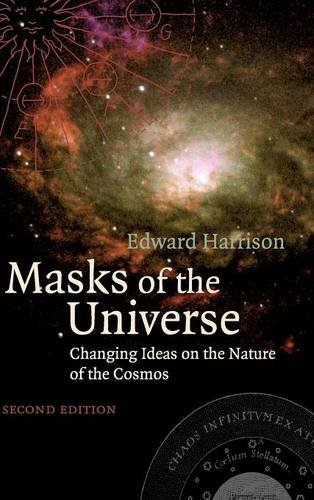 Masks of the Universe: Changing Ideas on the Nature of the Cosmos - Harrison, Edward