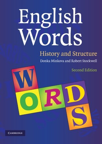 English Words: History and Structure - Professor Donka Minkova; Robert Stockwell