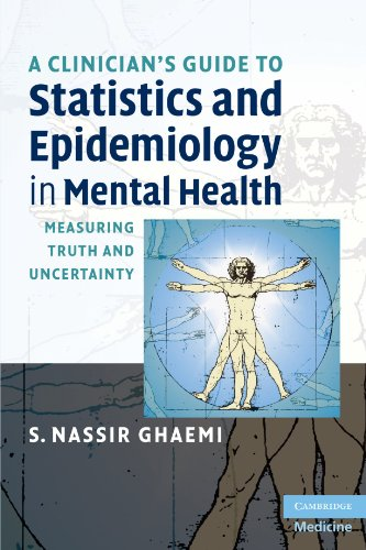 A Clinician's Guide to Statistics and Epidemiology in Mental Health: Measuring Truth and Uncertainty (Cambridge Medicine) - S. Nassir Ghaemi