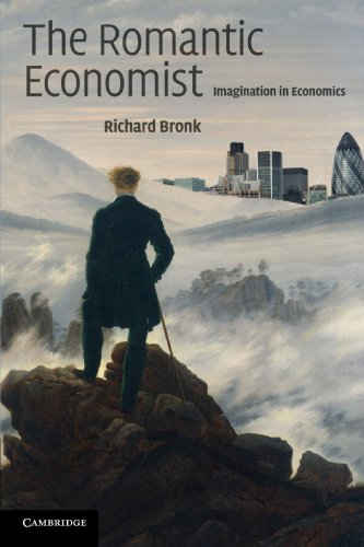 The Romantic Economist: Imagination in Economics - Richard Bronk