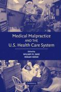 Medical Malpractice and the U.S. Health Care System