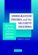 Immigration Phobia and the Security Dilemma: Russia, Europe, and the United States