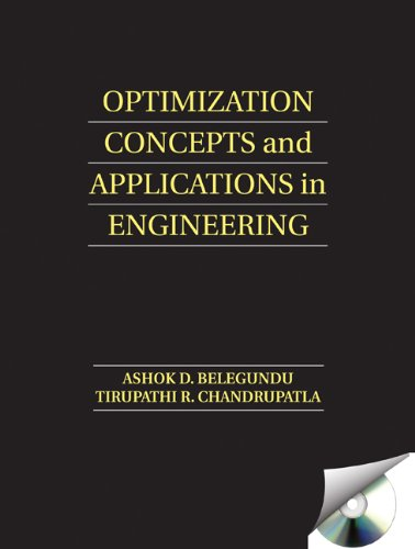 Optimization Concepts and Applications in Engineering - Ashok D. Belegundu; Professor Tirupathi R. Chandrupatla