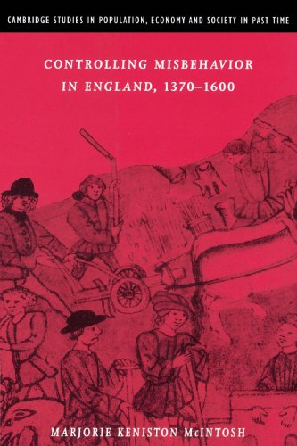Controlling Misbehavior in England, 1370-1600 (Cambridge Studies in Population, Economy and Society in Past Time) - Marjorie Keniston McIntosh