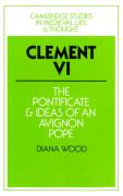 Clement VI: The Pontificate and Ideas of an Avignon Pope