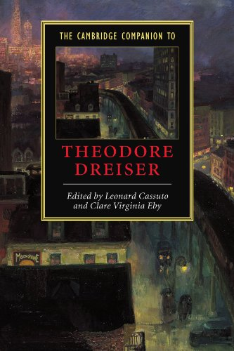 The Cambridge Companion to Theodore Dreiser (Cambridge Companions to Literature) - Leonard Cassuto; Professor Clare Virginia Eby