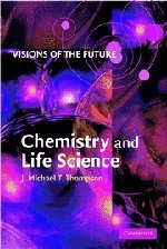Visions of the Future: Chemistry and Life Science - J. M. T. Thompson