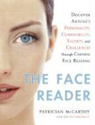 The Face Reader: Discover Anyone's Personality, Compatibility, Talents, and Challenges Through Face Reading