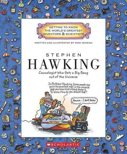 Stephen Hawking: Cosmologist Who Gets a Big Bang Out of the Universe (Getting to Know the World's Greatest Inventors  &  Scientists) - Mike Venezia