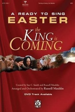 The King Is Coming - Herausgeber: Mauldin, Russell, Arranger Smith, Sue C.