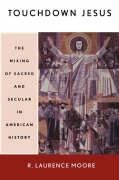 Touchdown Jesus: The Mixing of Sacred and Secular in American History