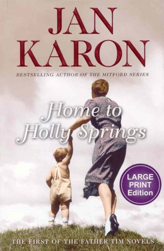 Home to Holly Springs (Father Tim, Book 1) - Jan Karon