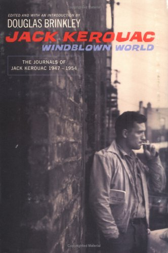 Windblown World: The Journals of Jack Kerouac 1947-1954 - Jack Kerouac