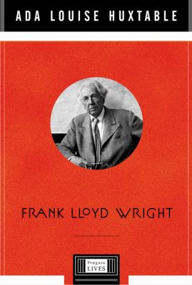 Frank Lloyd Wright - Ada Louise Huxtable