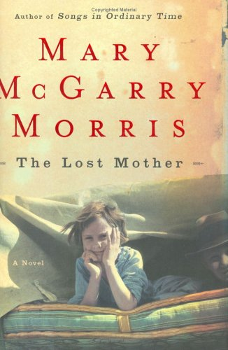 The Lost Mother: A Novel - Mary McGarry Morris