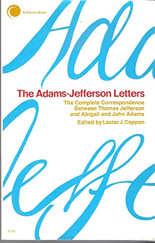 Adams-Jefferson Letters - Thomas Jefferson; John Adams; Abigail Adams