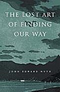 Lost Art of Finding Our Way
