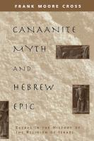 Canaanite Myth and Hebrew Epic: Essays in the History of the Religion of Israel