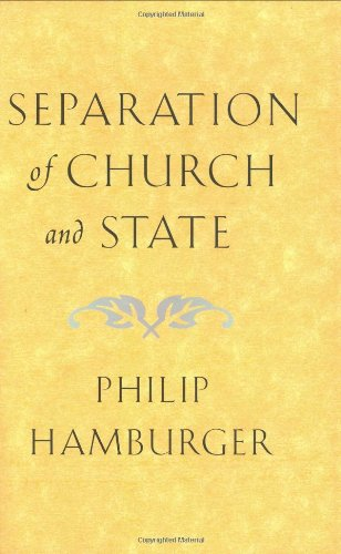 Separation of Church and State - Philip Hamburger