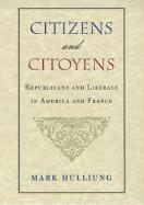 Citizens and Citoyens: Republicans and Liberals in America and France