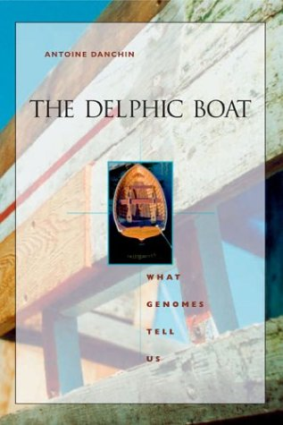 The Delphic Boat: What Genomes Tell Us - Antoine Danchin
