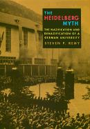 The Heidelberg Myth: The Nazification and Denazification of a German University