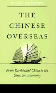 The Chinese Overseas: From Earthbound China to the Quest for Autonomy