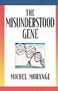 The Misunderstood Gene