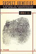 Suspect Identities: A History of Fingerprinting and Criminal Identification
