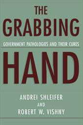 The Grabbing Hand: Government Pathologies and Their Cures