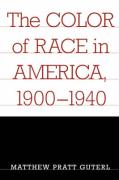 The Color of Race in America, 1900-1940