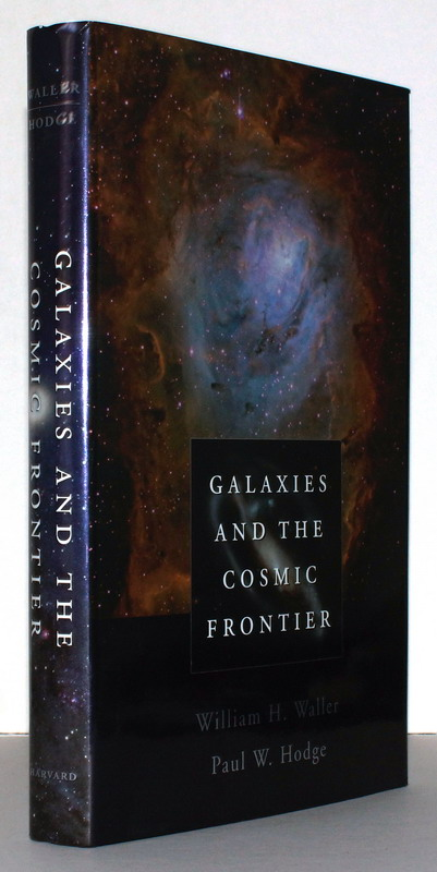 Galaxies and the Cosmic Frontier. - Waller, William H.; Paul W. Hodge