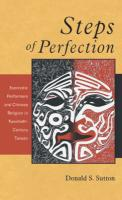 Steps of Perfection: Exorcistic Performers and Chinese Religion in Twentieth-Century Taiwan
