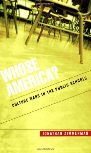 Whose America?: Culture Wars in the Public Schools - Jonathan Zimmerman