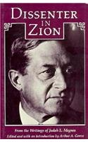 Dissenter in Zion: From the Writings of Judah L. Magnes - Arthur A. Goren