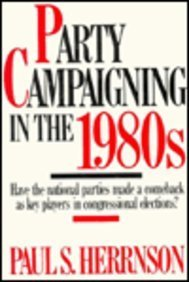 Party Campaigning in the 1980's - Paul S. Herrnson