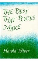 The Past That Poets Make - Harold Toliver