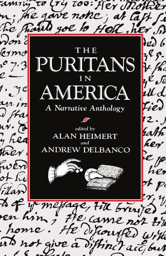 The Puritans in America: A Narrative Anthology - Alan Heimert; Andrew Delbanco
