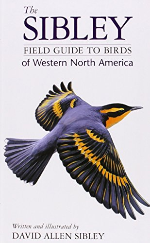 The Sibley Field Guide to Birds of Western North America - Sibley, David Allen