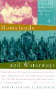 Homelands and Waterways: The American Journey of the Bond Family, 1846-1926