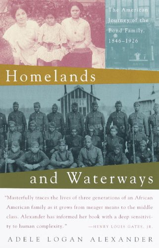 Homelands and Waterways: The American Journey of the Bond Family, 1846-1926 - Adele Logan Adele Logan Alexander