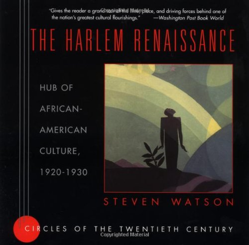 The Harlem Renaissance: Hub of African-American Culture, 1920-1930 - Steven Watson