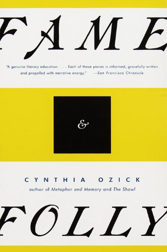 Fame  &  Folly: Essays - Cynthia Ozick