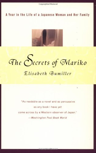 The Secrets of Mariko: A Year in the Life of a Japanese Woman and Her Family - Elisabeth Bumiller